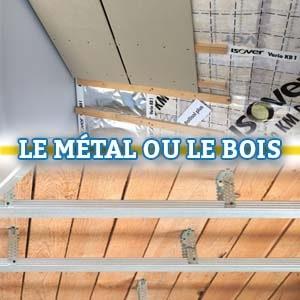 Le métal ou le bois pour les parois et plafonds?